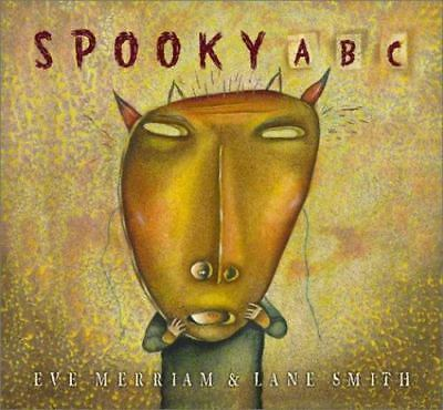 Spooky Abc By Eve Merriam And Lane Smith 2002 Reinforced First