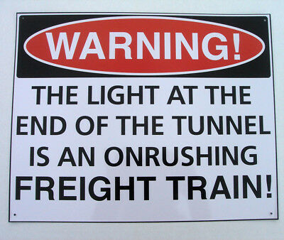 WARNING light @ end of tunnel = FREIGHT TRAIN tin sign