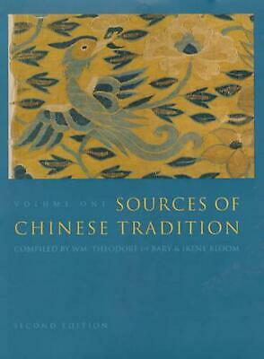 Sources of Chinese Tradition: Volume 1: From Earliest Times to 1600 by William T