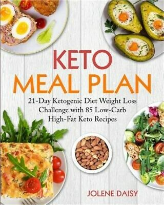 Keto Meal Plan: 21-Day Ketogenic Diet Weight Loss Challenge with 85 Low-Carb Hig