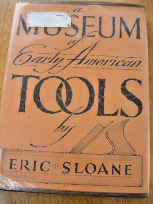 Museum of Early American Tools  Eric Sloane Hardcover Collector's Book 1964