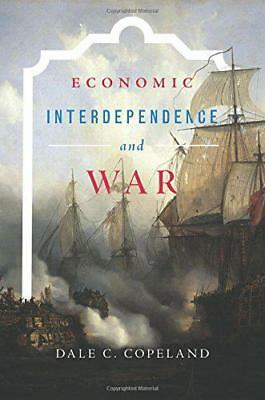 Economic Interdependence and War (Princeton Studies in International History and