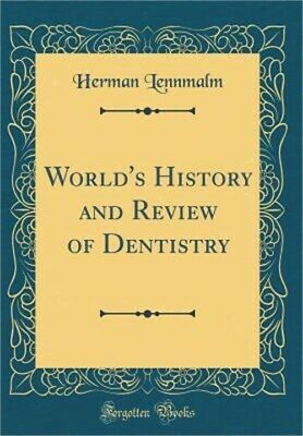 World's History and Review of Dentistry (Classic Reprint) (Hardback or Cased Boo