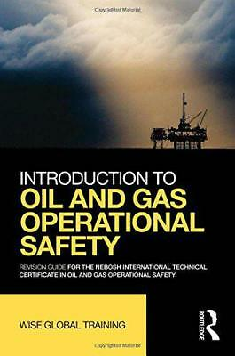 Introduction to Oil and Gas Operational Safety: Revision Guide for the NEBOSH In