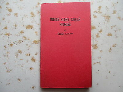 Indian Story Circle Stories by Chief Tahan - 1929 Book
