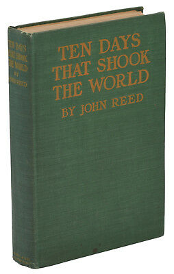 Ten Days That Shook the World ~ JOHN REED ~ First Edition 1919 ~ 1st Printing