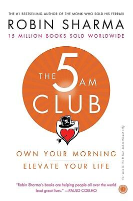 The 5 AM Club: Own Your Morning, Elevate Your Life - Robin Sharma Paperback Book