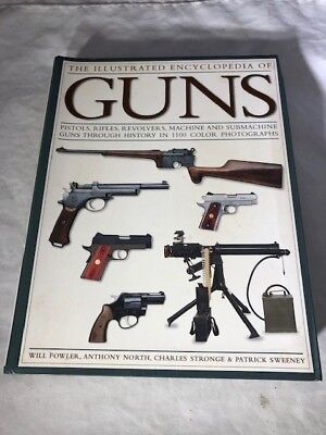 The Illustrated Encyclopedia of Guns Excellent Condition ISBN 978-1-4351-1729-7