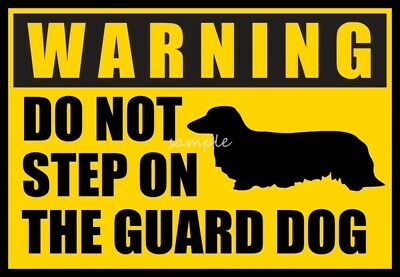 LONG HAIRED DACHSHUND Warning Do Not Step on Guard Dog Magnet  4 x 3in