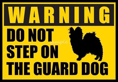 PAPILLON Warning Do Not Step on Guard Dog Magnet  4 x 3in