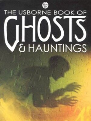 The Usborne book of ghosts & hauntings by Anna Claybourne (Hardback)