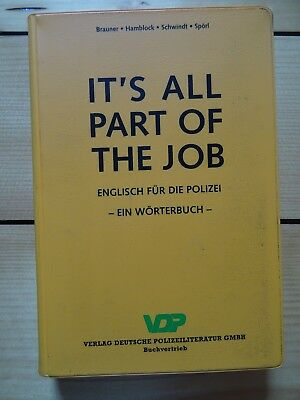 It's all part of the job Englischbuch für die Polizei 436 Seiten - deutsch-engl.