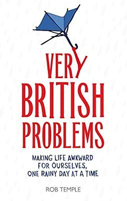 (Very Good)-Very British Problems: Making Life Awkward for Ourselves, One Rainy