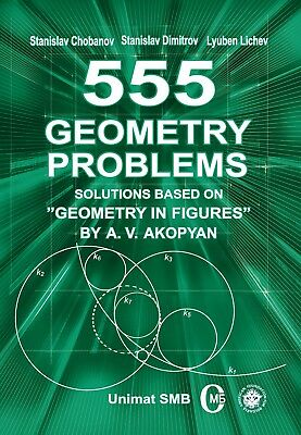 555 Geometry Problems. Solutions Based on Geometry in Figures by A. V. Akopyan