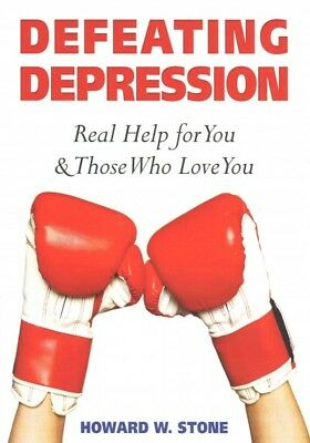 Defeating Depression : Real Help for You and Those Who Love You, Paperback by...