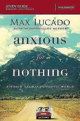 Anxious for Nothing Study Guide by Max Lucado, NEW Book, (Paperback) FREE & Fast