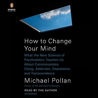 How to Change Your Mind (Audiobook) by Michael Pollan