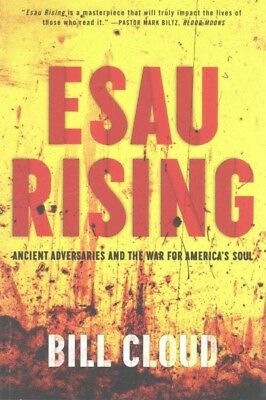 Esau Rising : Ancient Adversaries and the War for America's Soul, Paperback b...