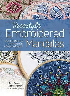 Freestyle Embroidered Mandalas: More Than 60 Stitches and Techniques in Inspirin