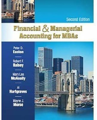 Financial & Managerial Accounting for MBAs 2nd Ed Peter D. Easton R. Halsey 2010