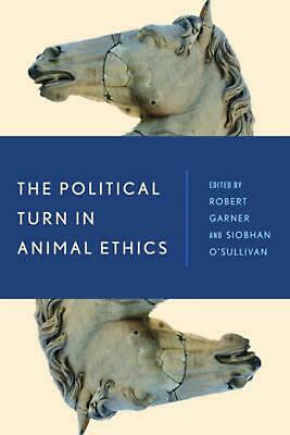 Political Turn in Animal Ethics by Robert Garner (English) Paperback Book Free S