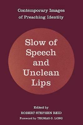 Slow of Speech and Unclean Lips: Contemporary Images of Preaching Identity (Engl