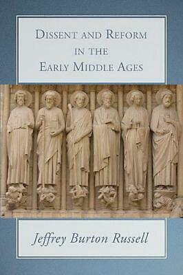 Dissent and Reform in the Early Middle Ages by Jeffrey Burton Russell (English)