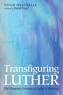 Transfiguring Luther by Vitor Westhelle (English) Paperback Book Free Shipping!
