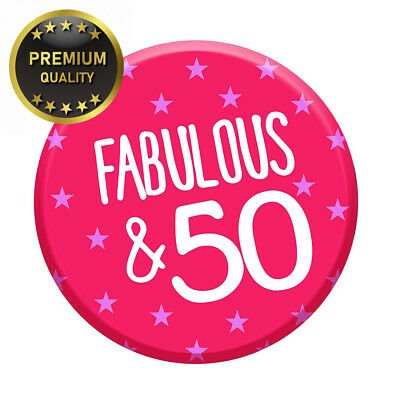 Fabulous 50 Today 50th Birthday Badge 76mm Pin Button Funny Novelty Gift...