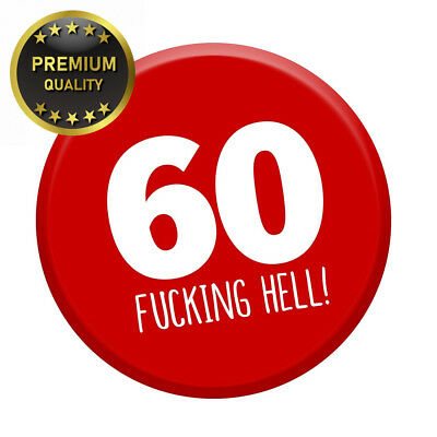 60th Birthday Badge Age 60 Today 76mm Pin Button Funny Novelty Gift Him & Her