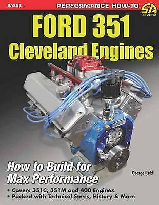 Ford 351 Cleveland Engines: How to Build for Max Performance, Reid, George