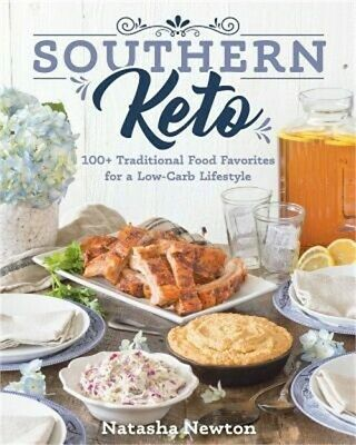 Southern Keto: 100+ Traditional Food Favorites for a Low-Carb Lifestyle (Paperba