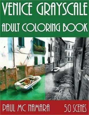 Venice Grayscale: Adult Coloring Book (Paperback or Softback)