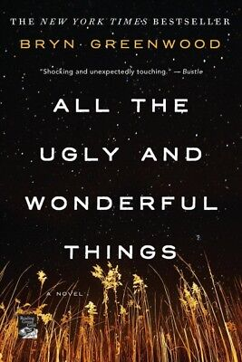 All the Ugly and Wonderful Things, Paperback by Greenwood, Bryn, ISBN 1250153...