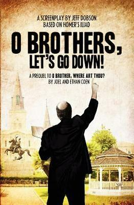 O Brothers, Let's Go Down!, Paperback by Dobson, Jeff, ISBN 1480165328, ISBN-...