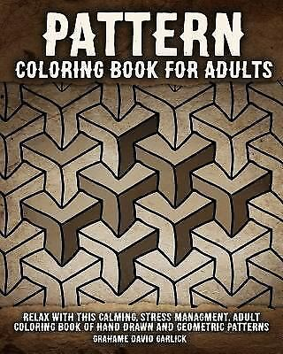 Pattern Coloring Book for Adults : Relax With This Calming, Stress Managment,...