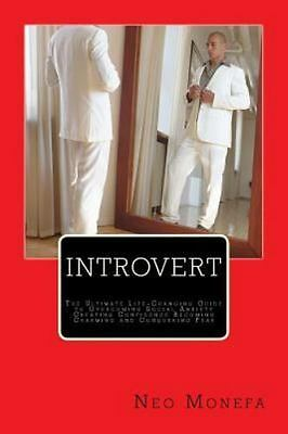 Introvert : The Ultimate Life-changing Guide to Overcoming Social Anxiety Cre...