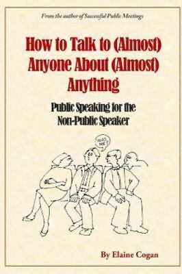 How to Talk to (Almost) Anyone About (Almost) Anything, ISBN 0990004465, ISBN...