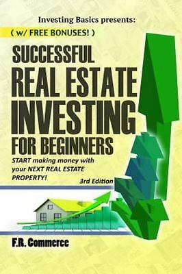 Successful Real Estate Investing for Beginners : Investing Successfully for B...