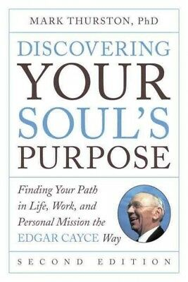 Discovering Your Soul's Purpose : Finding Your Path in Life, Work, and Person...