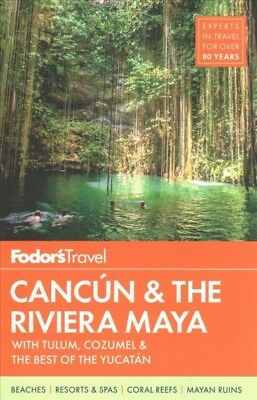 Fodor's Cancun & the Riviera Maya : With Tulum, Cozumel & the Best of the Yuc...