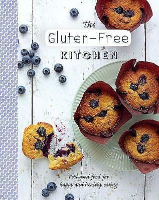 The Gluten-Free Kitchen - Feel-Good Food For Happy And Healthy Eating