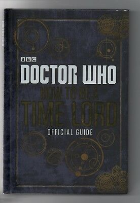 Bbc Doctor Who * How To Be A Time Lord * Official Guide