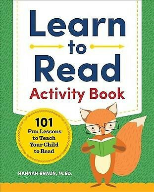 Learn to Read Activity Book : 101 Fun Lessons to Teach Your Child to Read, Pa...