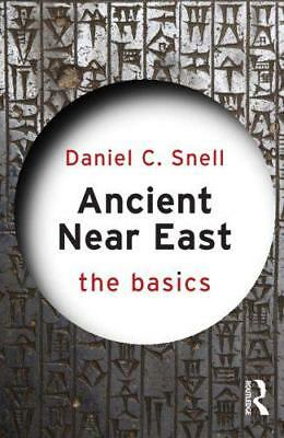 Ancient Near East: The Basics by Snell, Daniel C., NEW Book, FREE & Fast Deliver