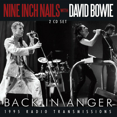 Nine Inch Nails with David Bowie : Back in Anger: 1995 Radio Transmissions CD