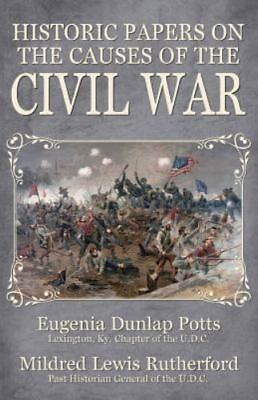 Historic Papers on the Causes of the Civil War, ISBN 0692646744, ISBN-13 9780...