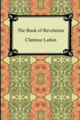 Book of Revelation, Paperback by Larkin, Clarence, ISBN-13 9781420928723 Free...