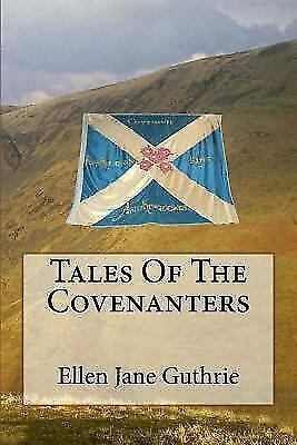 Tales of the Covenanters, Paperback by Guthrie, Ellen Jane, ISBN 1507820267, ...