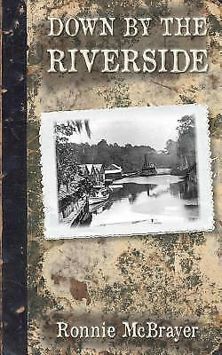 Down by the Riverside, Paperback by Mcbrayer, Ronnie; Ryals, Tim, ISBN 153499...